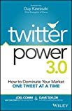 Twitter Power 3.0: How to Dominate Your Market One Tweet at a Time