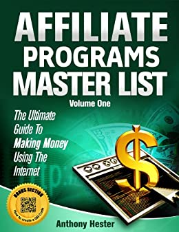 Affiliate Programs Master List Volume One by [Hester, Anthony]
