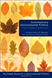 Contemporary Enviromental Politics : From Margins to Mainstream, , 0415391555