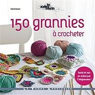 150 grannies à crocheter par Edie Eckman