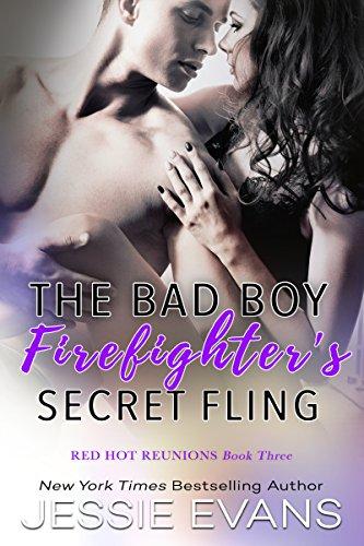 The Bad Boy Firefighter's Secret Fling (Red Hot Reunions Book 3)