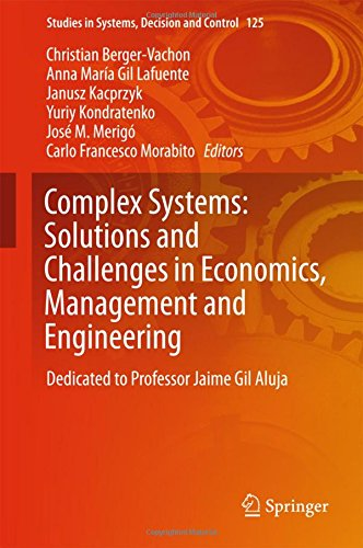Complex Systems: Solutions and Challenges in Economics, Management and Engineering: Dedicated to Professor Jaime Gil Aluja (Studies in Systems, Decision and Control)