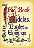 The Big Book of Riddles, Conundrums and Enigmas