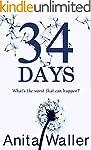 34 Days: A gripping psychological thr...