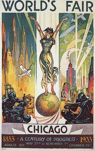WORLD'S FAIR CHICAGO ILLINOIS 1833 1933 A CENTURY OF PROGRESS VINTAGE POSTER REPRO
