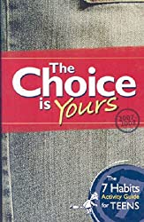 [(The Choice Is Yours: The 7 Habits Activity Guide for Teens )] [Author: Sean Covey] [Oct-2007]