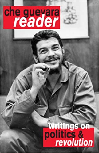 che guevara reader writings on politics revolution ernesto che  che guevara reader writings on politics revolution ernesto che guevara david deutschmann 9781876175696 com books