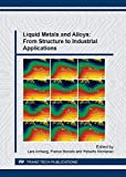 img - for Liquid Metals and Alloys: From Structure to Industrial Applications (Materials Science Forum) book / textbook / text book