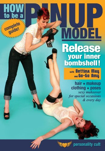 How to be a Pinup Model, with Bettina May and Go-Go Amy: Complete instruction in the makeup, hair styling and accessories required for the retro '40s/'50s pinup girl look! -