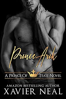 Prince Arik (Princes of Tease Book 1) by [Neal, Xavier]