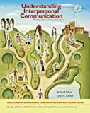 img - for Understanding Interpersonal Communication: Making Choices in Changing Times, Enhanced Edition book / textbook / text book