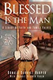 img - for Blessed Is the Man: A Legacy of Faith and Family Values book / textbook / text book