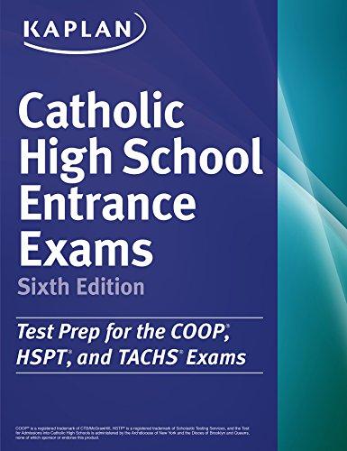 Download Kaplan Catholic High School Entrance Exams: COOP * HSPT * TACHS (Kaplan Test Prep) Pdf