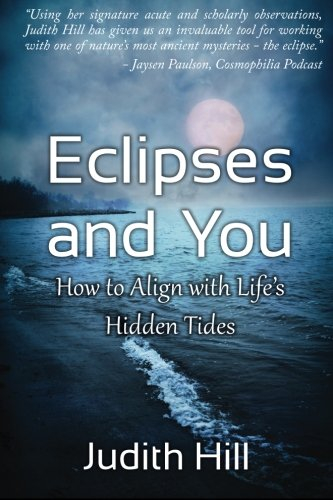 Eclipses and You: How to Align with Life's Hidden Tides PDF