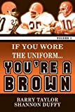If You Wore The Uniform.You're a Brown! (Volume 1) (If You Wore The Uniform...You're a Brown!)