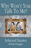 Why Won't You Talk to Me?, Richard Duggin, 1432779060