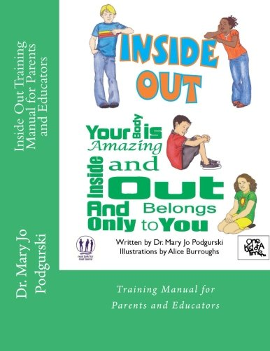 Inside Out Training Manual for Parents and Educators: Your Body is Amazing Inside and Out and Belongs Only to You ebook