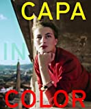 Capa in Color, Robert Capa and Cynthia Young, 3791353500