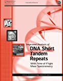Improved Analysis of DNA Short Tandem Repeats with Time-Of-Flight Mass Spectrometry, John Butler and Christopher Becker, 1478268018