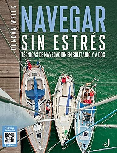 Navegar sin estrés: Técnicas de navegación en solitario y a dos (TECNICOS) por Duncan Wells,Pedro Fernández