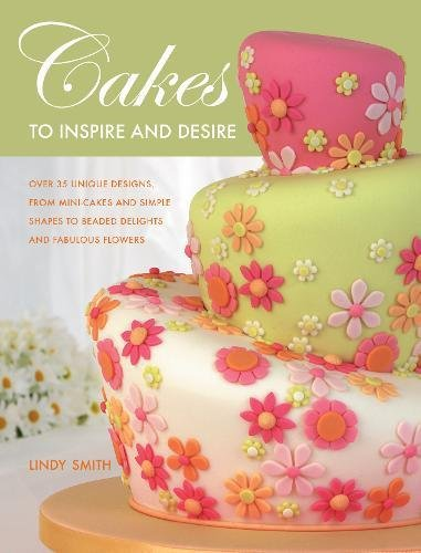 Cakes Smith Lindy (Cakes to Inspire and Desire)
