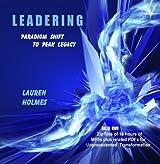 Leadering - Paradigm Shift to Peak Legacy