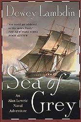 Sea of Grey: An Alan Lewrie Naval Adventure (Alan Lewrie Naval Adventures Book 10)