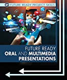 img - for Future Ready Oral and Multimedia Presentations (Future Ready Project Skills) book / textbook / text book