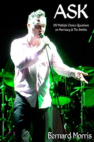 Morrissey New York Dolls - Ask: 100 Multiple-Choice Questions on Morrissey & The Smiths