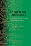 Rhetorics and Technologies: New Directions in Writing and Communication (Studies in Rhetoric/Communication)