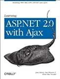 Learning Asp. Net 2.0 with Ajax, Liberty, Jesse and Hurwitz, Dan, 0596513976