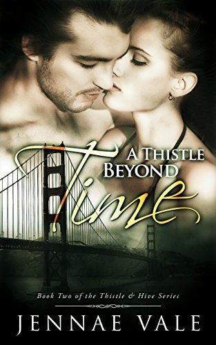 (A Thistle Beyond Time: Book 2 of The Thistle & Hive Series)