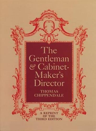The Gentleman & Cabinet-Maker's Director (Breezeway Furniture)