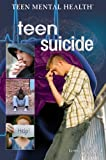 Teen Suicide, Lorena Huddle and Jay Schleifer, 1448845866