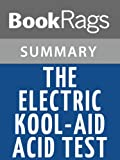 Download Summary & Study Guide The Electric Kool-aid Acid Test by Tom Wolfe in PDF ePUB Free Online