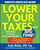 Lower Your Taxes - BIG TIME! 2015 Edition: Wealth Building, Tax Reduction Secrets from an IRS Insider