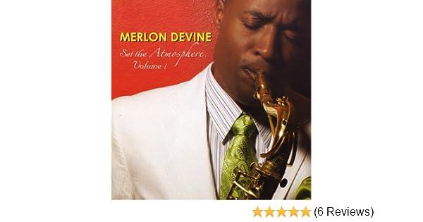 Set the Atmosphere, Vol  1 by Merlon Devine on Amazon Music - Amazon com
