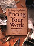 Woodworker's Guide to Pricing Your Work, Dan Ramsey, 1558705813