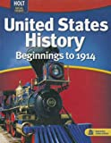 United States History - Beginnings to 1914, RINEHART AND WINSTON HOLT, 0030995493