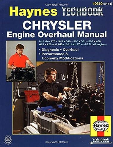 chrysler engine overhaul v8 3 9l v6 haynes repair manuals rh amazon com Diesel Engine 2C Engine Overhauling Parts