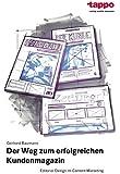 Der Weg zum erfolgreichen Kundenmagazin: Editorial Design im Content Marketing