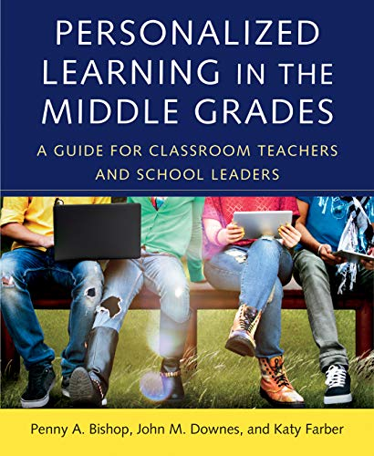 - Personalized Learning in the Middle Grades: A Guide for Classroom Teachers and School Leaders