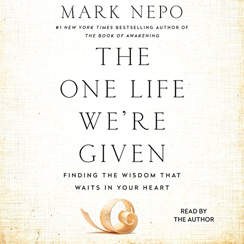 The One Life We're Given: Finding the Wisdom That Waits in Your Heart Audiobook [Free Download by Trial] thumbnail