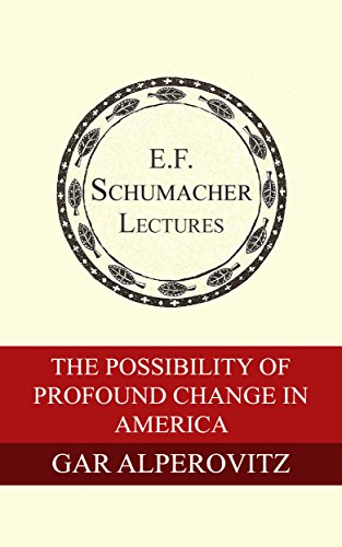 The Possibility of Profound Change in America (English Edition)