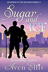 Sugar and Ice (Rinkside in the Rockies Series Book 1)