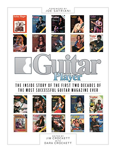 Guitar Player Magazine - Guitar Player: The Inside Story of the First Two Decades of the Most Successful Guitar Magazine Ever