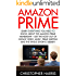 Amazon Prime: Learn Everything You Need To Know About The Amazon Prime Membership - Get The Most Out Of Instant Video, Music, Prime Shipping And The Kindle ... Prime Books, Amazon Prime Membership)