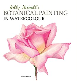 Billy showells botanical painting in watercolour billy showell billy showells botanical painting in watercolour billy showell 0693508009585 amazon books fandeluxe Choice Image
