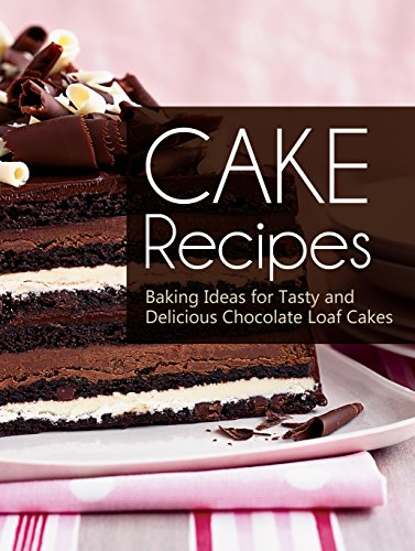 Cake Recipes Baking Ideas For Tasty And Delicious Chocolate Loaf Cakes By Brooks