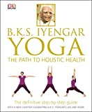 Product review for B.K.S. Iyengar Yoga: The Path to Holistic Health